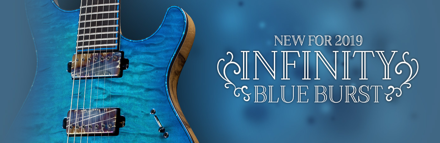 NEW FOR 2019 – INFINITY BLUE BURST Finish